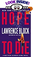 Hope to Die by  Lawrence Block (Author) (Mass Market Paperback - November 2002)