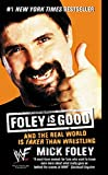 Foley is Good: And the Real World is Faker Than Wrestling - book cover picture
