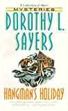 Hangman's Holiday: A Collection of Short Mysteries by  Dorothy L. Sayers