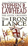 The Iron Lance - Celtic Crusades 1