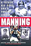 Manning : A Father, His Sons and a Football Legacy