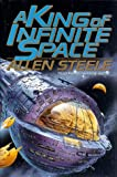 A King of Infinite Space: A Novel by Allen Steele