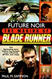 Future Noir: The Making of Blade Runner - book cover picture