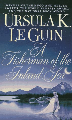 A Fisherman of the Inland Sea, Le Guin, Ursula K.