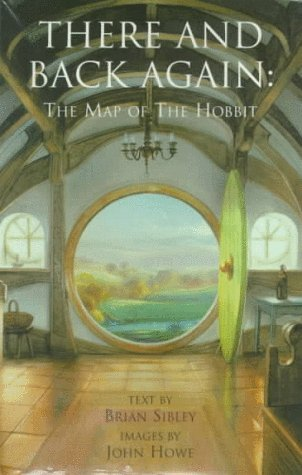 There and Back Again: The Map of the Hobbit, Sibley, Brian