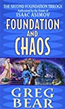 Greg Bear - Foundations and Chaos