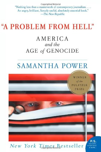 A Problem from Hell: America and the Age of Genocide, by Power, Samantha
