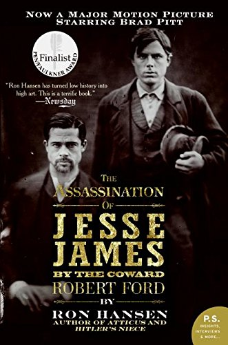 Assassination of Jesse James by the Coward Robert Ford, The: A Novel (P.S.), Hansen, Ron