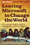 Buy Leaving Microsoft to Change the World: An Entrepreneur's Odyssey to Educate the World's Children from Amazon