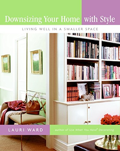 PDF Downsizing Your Home with Style Living Well In a Smaller Space