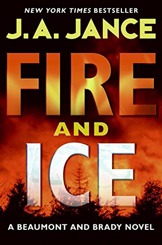 Fire and Ice: A Beaumont and Brady Novel (J. P. Beaumont Novel), Jance, J. A.