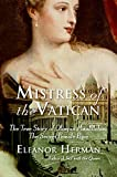 Mistress of the Vatican: The True Story of Olimpia Maidalchini, The Secret Female Pope