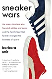 Buy Sneaker Wars: The Enemy Brothers Who Founded Adidas and Puma and the Family Feud That Forever Changed the Business of Sports from Amazon