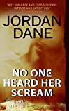 Book Cover: No One Heard Her Scream By Jordan Dane