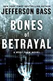 Bones of Betrayal by Jefferson Bass