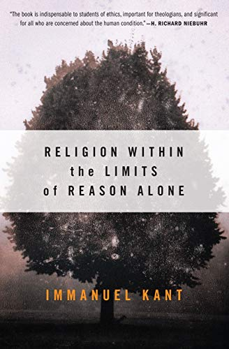 Religion within the Limits of Reason Alone (Torchbooks), Kant, Immanuel