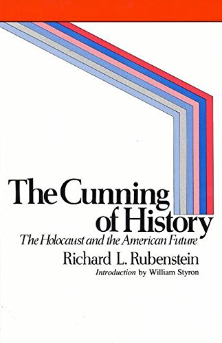 The Cunning of History, Richard L. Rubenstein