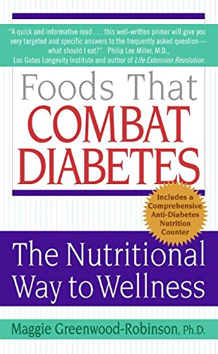 Foods That Combat Diabetes: The Nutritional Way to Wellness (Lynn Sonberg Books)