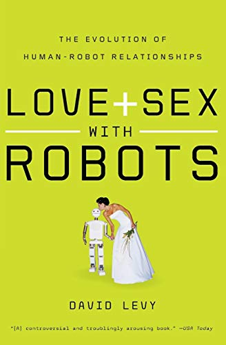 PDF Love and Sex with Robots The Evolution of Human Robot Relationships