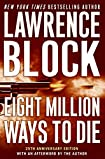 Eight Million Ways to Die by Lawrence Block