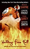 Weddings from Hell by Shayne, Frost, Garey, and Smith