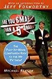 Are You Smarter Than a 5th Grader? The Play-at-Home Companion Book to the Hit TV Show!