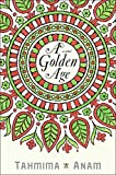 Book Cover: A Golden Age by Tahmima Anam