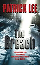 The Breach by Patrick Lee