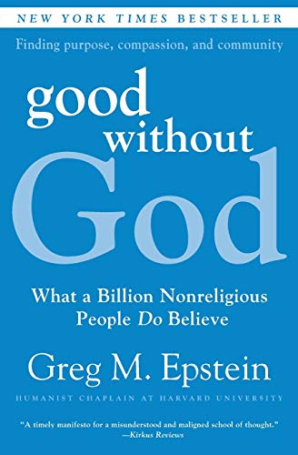 Good Without God: What a Billion Nonreligious People Do Believe Amazon link