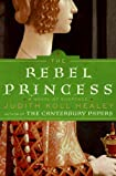 The Rebel Princess by Judith Koll Healey
