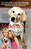 Marley & Me: Life and Love with the World's Worst Dog (Book) written by John Grogan
