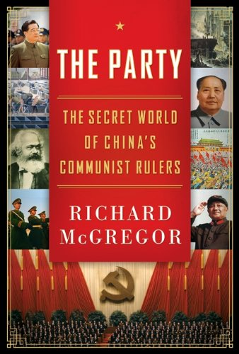 The Party: The Secret World of China&#8217;s Communist Rulers, by McGregor, R.
