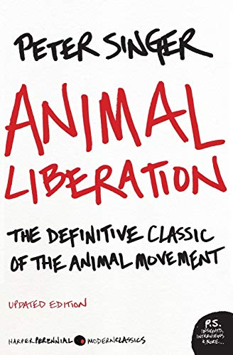 Animal Liberation: The Definitive Classic of the Animal Movement - Peter Singer