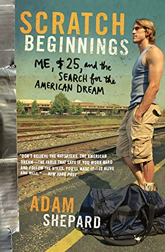 Scratch Beginnings : Me, $25, and the Search for the American Dream