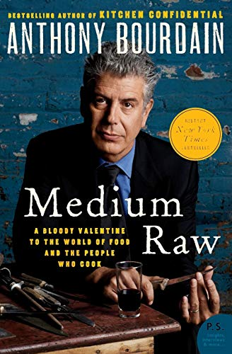 Medium Raw: A Bloody Valentine to the World of Food and the People Who Cook (P.S.), Bourdain, Anthony