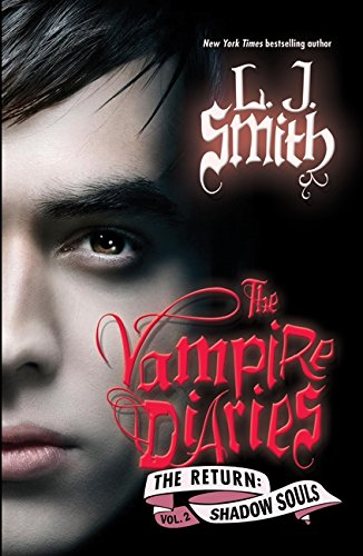 The Vampire Diaries: Shadow Souls (The Return: Vol. 2), Smith, L. J.