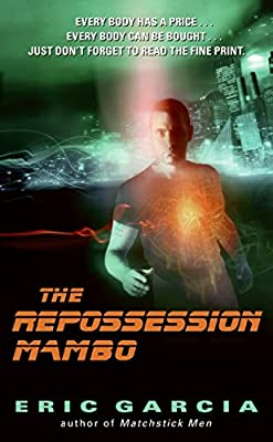 REVIEW: The Repossession Mambo by Eric Garcia