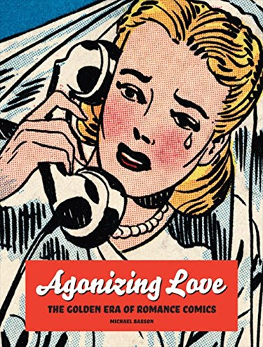 Agonizing Love: The Golden Era of Romance Comics cover