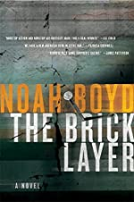 The Bricklayer by Noah Boyd