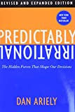 Buy Predictably Irrational: The Hidden Forces That Shape Our Decisions from Amazon