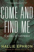 Come and Find Me by Hallie Ephron