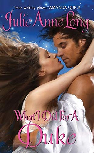 What I Did for a Duke - Julie Ann Long - Link to All Romance