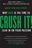 Buy Crush It!: Why NOW Is the Time to Cash In on Your Passion from Amazon