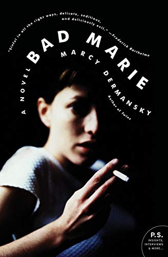 Bad Marie: A Novel, Dermansky, Marcy