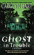 Ghost in Trouble by Carolyn Hart