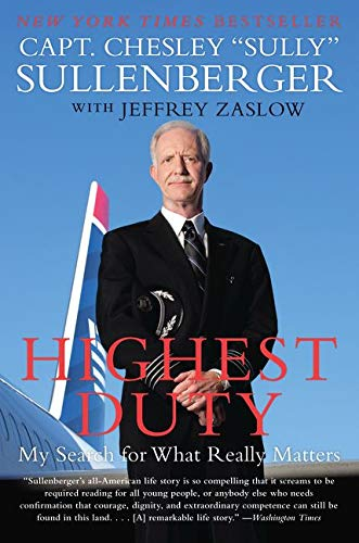 Highest Duty: My Search for What Really Matters - Chesley B., III Sullenberger, Jeffrey Zaslow