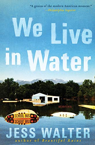 We Live in Water: Stories, Walter, Jess