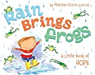 Rain Brings Frogs: A Little Book of Hope by…