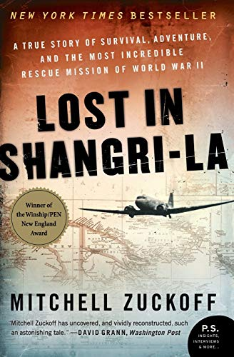Lost in Shangri-La: A True Story of Survival, Adventure, and the Most Incredible Rescue Mission of World War II - Mitchell Zuckoff