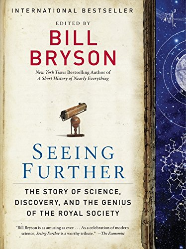 Seeing Further: The Story of Science, Discovery, and the Genius of the Royal Society